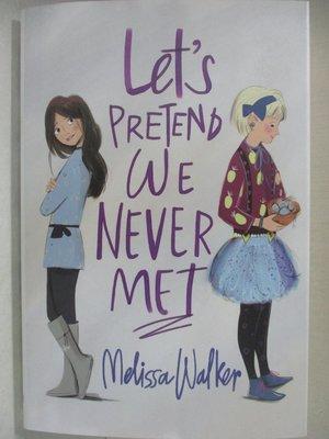 【書寶二手書T1/少年童書_HPL】Let's Pretend We Never Met_Walker, Melissa