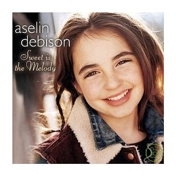 Aselin Debison / Sweet Is the Melody 艾絲琳 / 甜美旋律