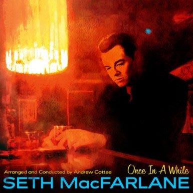 愈來樂想 Once In A While / 賽斯麥克法蘭 Seth MacFarlane---7741846