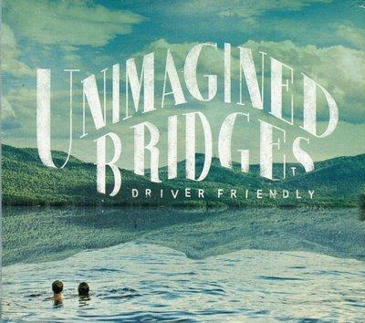 【嘟嘟音樂2】Driver Friendly - Unimagined Bridges  (全新未拆封)