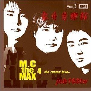 【象牙音樂】韓國人氣男團體-- M. C. The Max Vol. 4 - The Rusted Love