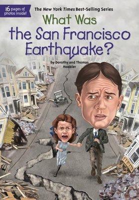 *小貝比的家*WHAT WAS THE SAN FRANSCISCO EARTHQUAKE?/平裝/7~12歲/安全教育