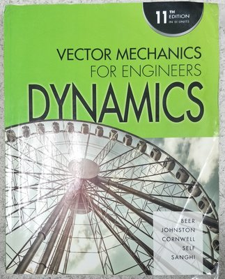 Vector Mechanics for Engineers Dynamics 11E 9789814720045