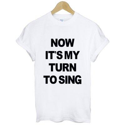 My Turn To Sing短袖T恤 2色 輪我唱歌英文字母文字街頭潮流dope hype趣味t-shirt 390