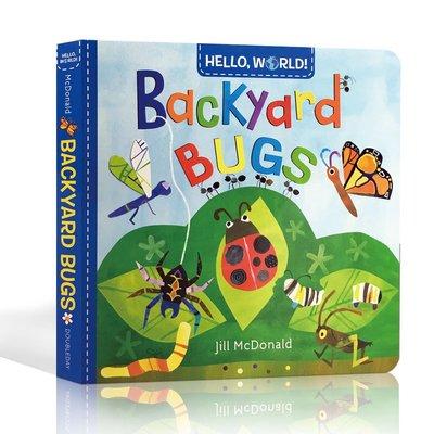 英文原版 Hello World Backyard Bugs 你好 世界!花園 幼兒科普小百科 啟蒙兒童早教 紙板書 科