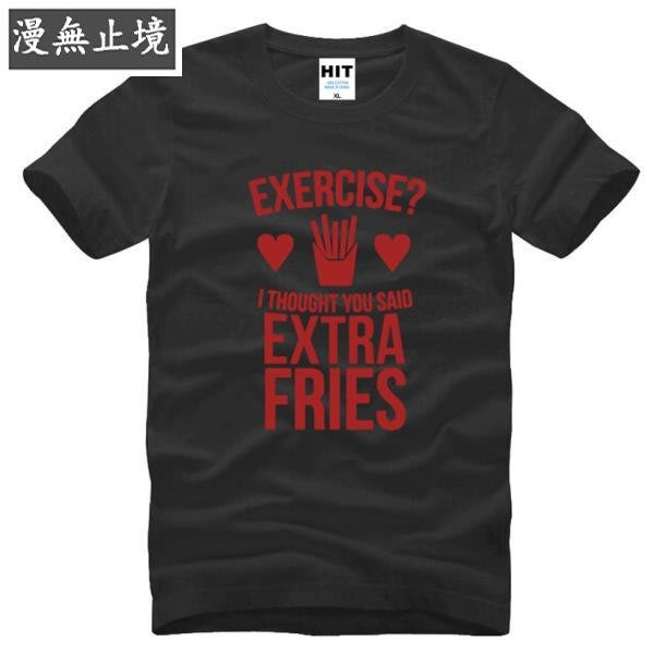 漫無止境 男式T恤 Exercise I Thought You Said Extra Fries 搞笑禮物 ebayy