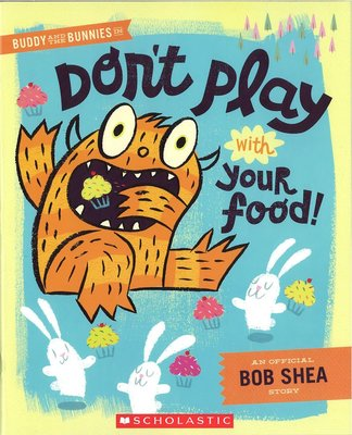 *小貝比的家*DON'T PLAY WITH YOUR FOOD /平裝書/3~6歲/友誼 Friendship