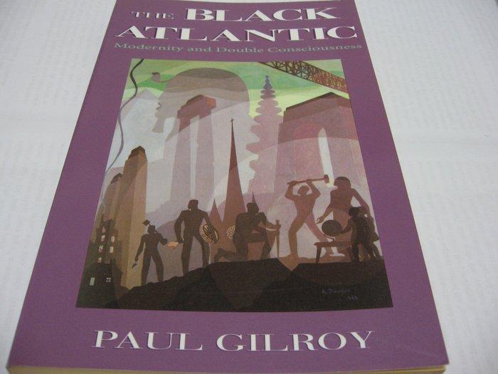 The Black Atlantic/ Paul Gilroy 英文舊書 一般平裝 非裔美國研究 約40頁鉛筆畫線註記