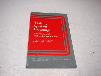 【考試院二手書】《Testing Spoken Language 》Underhill, Nic│七成新(B11Z44)