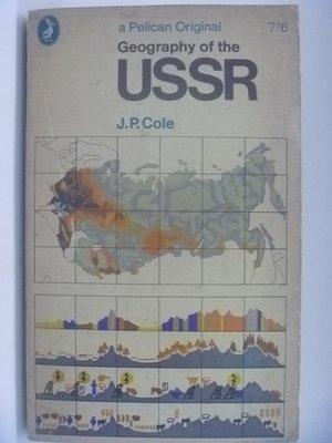 【月界二手書店】Geography of the USSR(絕版)_J. P. Cole_蘇聯的地理 〖大學社科〗CHF