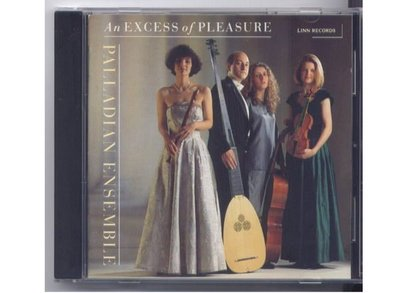 Palladian Ensemble 帕拉迪恩合奏團 An Excess of Pleasure 英國盤無IFPI
