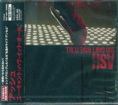 K - ash - You Can't Have It All - 日版 CD+2BONUS - NEW