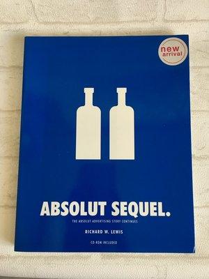 [全新] 行銷書 英文版 Absolut Sequel 廣告行銷 書籍 內含許多精彩廣告圖片附光碟 *舊愛二手*