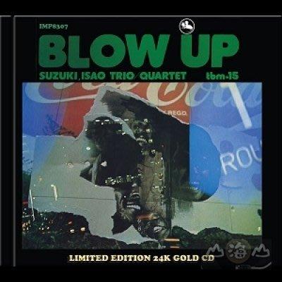 【24K金】大爆炸 Blow Up / 鈴木勳 Isao Suzuki---IMP8307