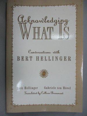 【書寶二手書T5/傳記_WFU】Acknowledging What Is: Conversations With Be