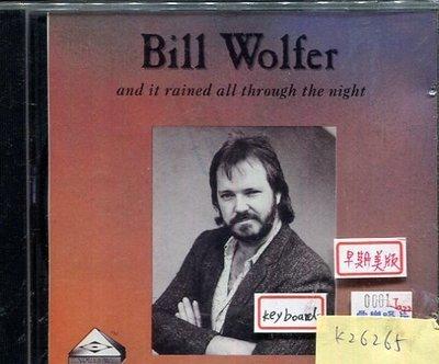 *真音樂* BILL WOLFER / AND IT RAINED ALL THROUGH THE 二手 K26265