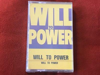 [錄音帶]Will To Power 權力之路合唱團-同名專集-全新未拆