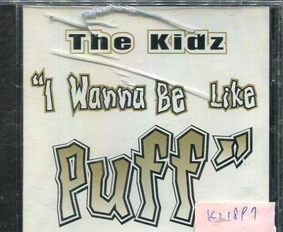*真音樂* THE KIDZ / I WANNA BE LIKE PUFF 全新 K21897 (殼破)