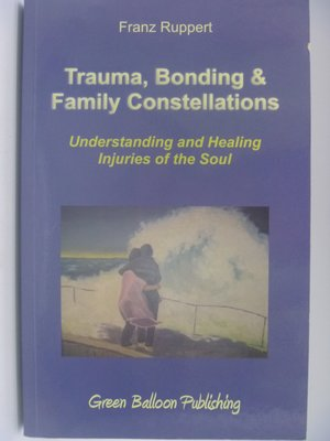 【月界】Trauma, Bonding & Family Constellations_Ruppert 〖心理〗CHG