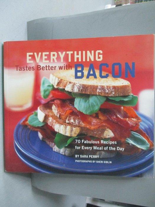 【書寶二手書T9/餐飲_YBN】Everything Tastes Better With Bacon-70 Fabul