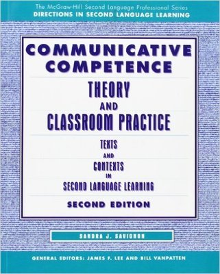 Communicative Competence: Theory and Classroom Practice,2/e