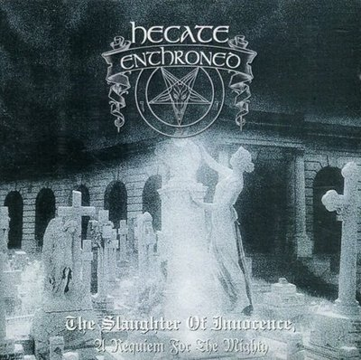 《絕版專賣》Hecate Enthroned / The Slaughter of Innocence (死黑金屬)