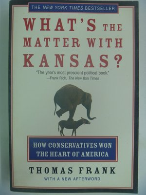 【月界】What's The Matter With Kansas?_Thomas Frank_原價630〖政治〗CAT