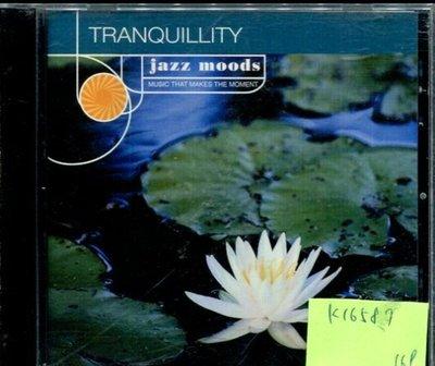 *真音樂* TRANQUILLITY / JAZZ MOODS 二手 K16587
