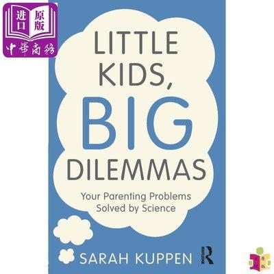[文閲原版]Little Kids, Big Dilemmas 英文原版 小孩子,大問題:如何科學解決你的育兒問題 Sarah Kuppen
