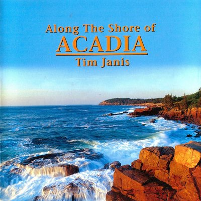 Along the Shore of ACADIA, Tim Janis 【美國版 九成以上新】