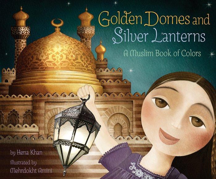 *小貝比的家*GOLDEN DOMES AND SILVER LANTERNS: A MUSLIM BOOK OF CO