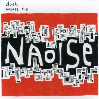 《絕版專賣》Dosh   /  Nnaoise ep