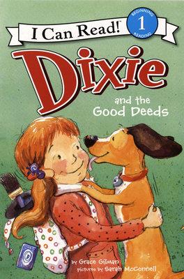 *小貝比的家*DIXIE AND THE GOOD DEEDS /L1/平裝/3~6歲
