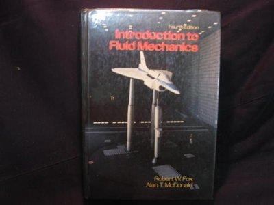 【愛悅二手書坊 O-04】 Introduction to Fluid Mechanics