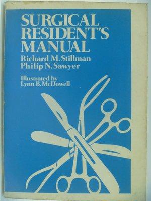 【月界二手書店】Surgical Resident's Manual(絕版)_Stillman 〖大學理工醫〗CAI