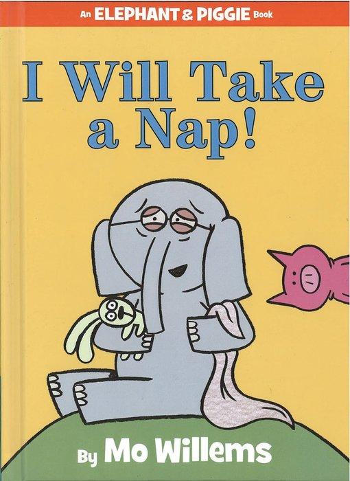 *小貝比的家*AN ELEPHANT & PIGGIE BOOK:I WILL TAKE A NAP! /精裝/3~6歲
