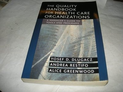 The quality handbook for health care organizations : a managers guide to tools and programs