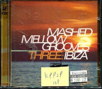 *真音樂* MASHED MELLOW GROOVES / THREEL:IBIZA 全新 K9929(下標賣2)