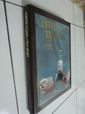 典藏乾坤&書---歷史---COFFEE FLOATS TEA SINKS C