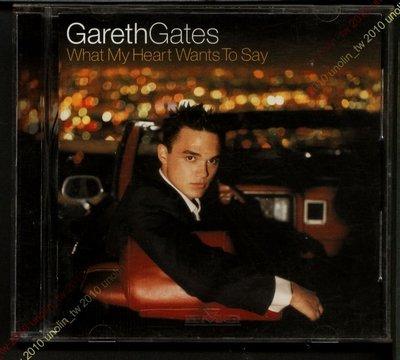 CD滿3張免運~GARETH GATES 葛瑞蓋斯【WHAT MY HEART WANTS TO SAY】我心聲處免競標