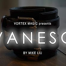 EVANESCE by Mike Liu and Vortex Magic - Bonus Ideas by