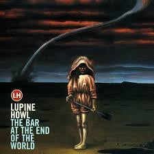 Lupine Howl: Bar at the End of the World  / 90年代的迷幻吉他至尊