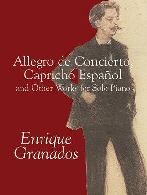【599免運費】葛拉納多斯:音樂會快板, 西班牙奇想曲及其他鋼琴獨奏曲  Alfred 06-424294