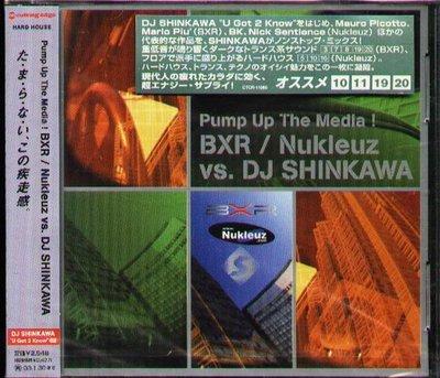 K - Pump up The Media BXR Nukleuz vs. DJ SHINKAWA - 日版 - NEW