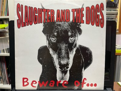 SLAUGHTER AND THE DOGS/Beware of… 另類搖滾 龐克搖滾 黑膠唱片
