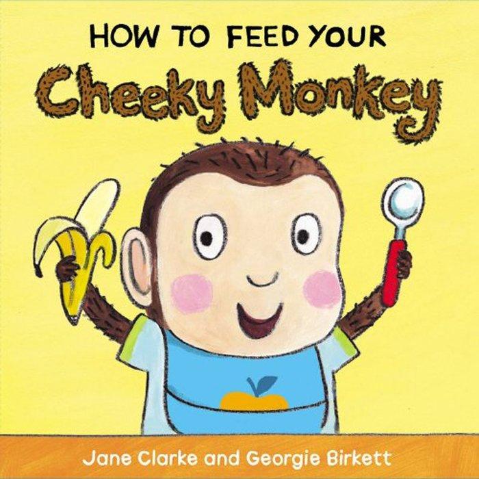 *小貝比的家*HOW TO FEED YOUR CHEEKY MONKEY/硬頁/4-5歲中班/自主管理