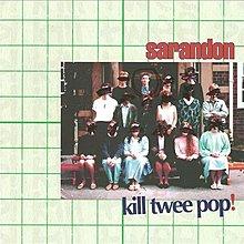 [狗肉貓]_Sarandon_Kill Twee Pop!