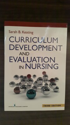Curriculum Development and Evaluation in Nursing. 3rd ed.