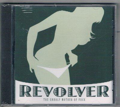 [鑫隆音樂]西洋CD-REVOLVER / THE UNHOLY MOTHER OF FUCK{CDMFN279}全新