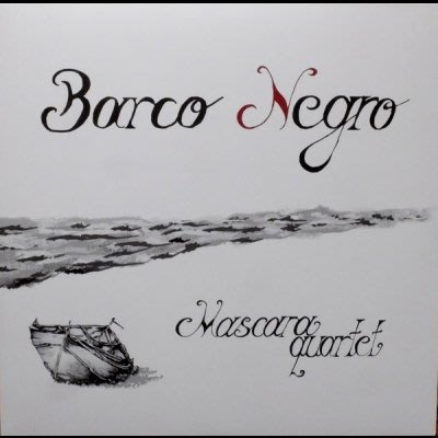 合友唱片 馬斯卡拉四重奏 Mascara Quartet / 黑船 ( 進口版 CD ) Barco Negro